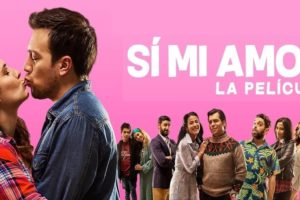 Sí Mi Amor, La Película (2020)